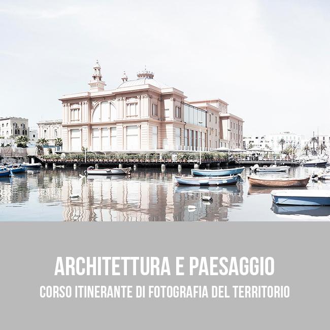 Architettura e paesaggio - Corso itinerante di fotografia del territorio a Bari Puglia