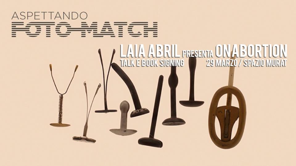 LAIA ABRIL presenta On Abortion – Talk e book signing 29 marzo a Bari