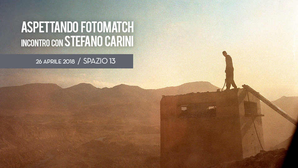 Aspettando Fotomatch Stefano Carini 26 aprile Sapzio 13 Bari