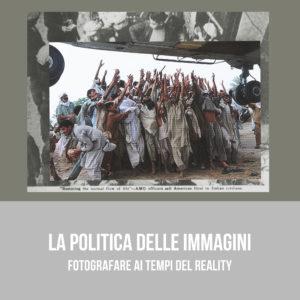 Corso La politica delle immagini - fotografare ai tempi del reality, Bari Puglia
